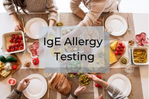 table of food overlaid with words IgE Allergy Testing | Perpetual Wellbeing